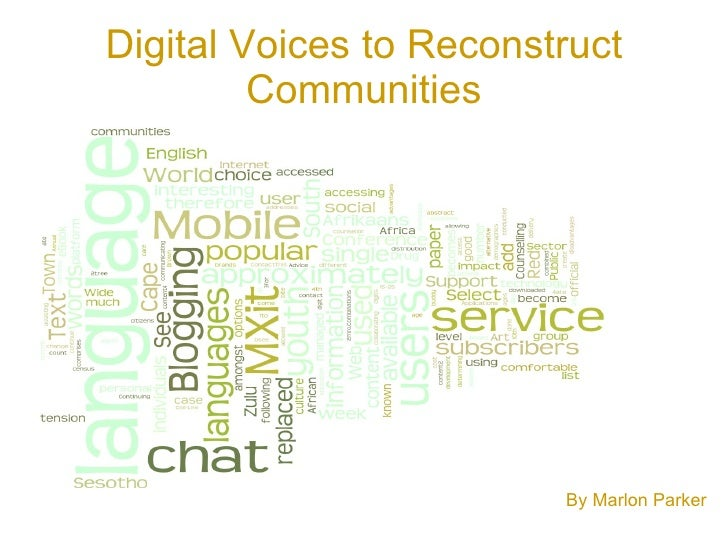 Digital Voices to Reconstruct Communities By Marlon Parker