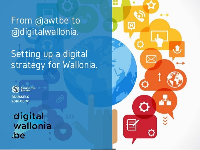 From @awtbe to @digitalwallonia. Setting up a digital strategy for Wallonia.