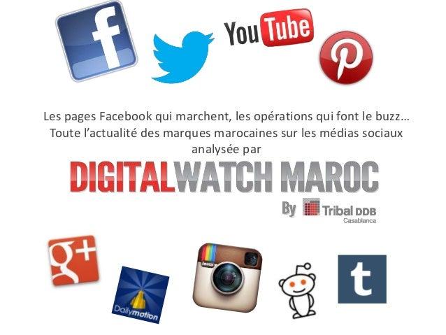 Les pages Facebook qui marchent, les opérations qui font le buzz… Toute l'actualité des marques marocaines sur les médias ...