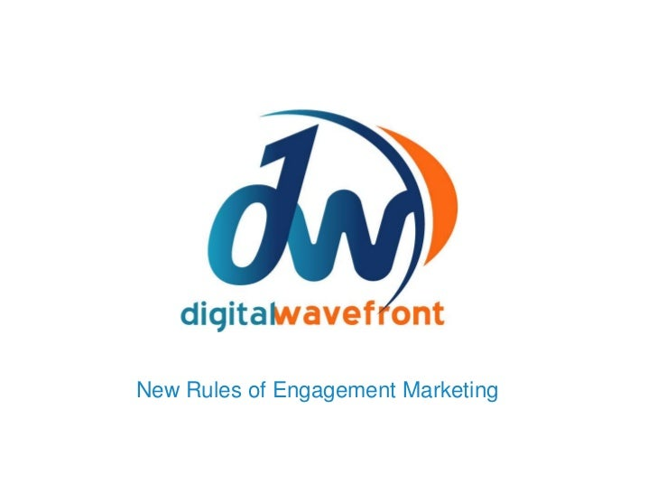 New Rules of Engagement Marketing