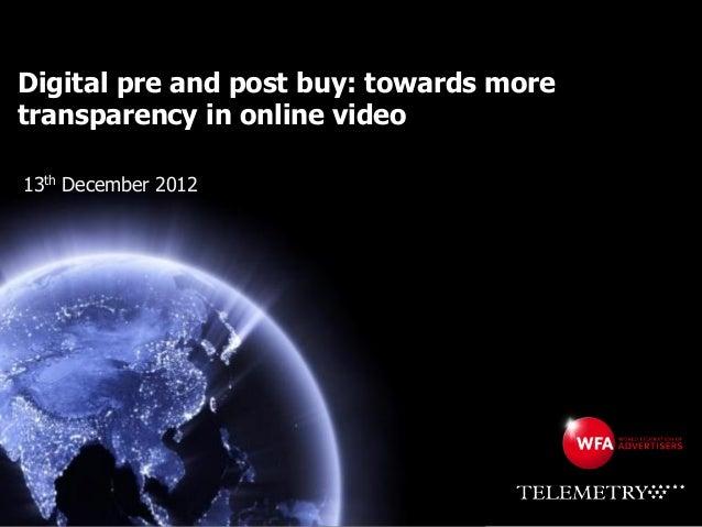 Digital pre and post buy: towards moretransparency in online video13th December 2012