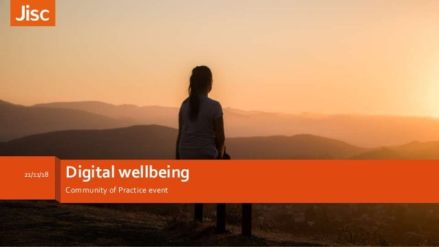 Digital wellbeing Community of Practice event 21/11/18