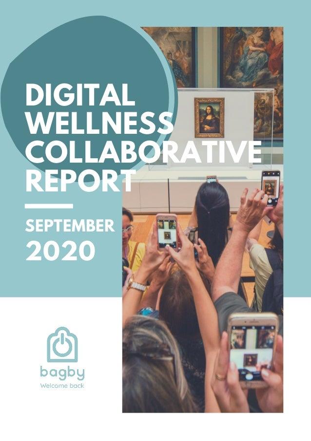 DIGITAL WELLNESS COLLABORATIVE REPORT SEPTEMBER 2020