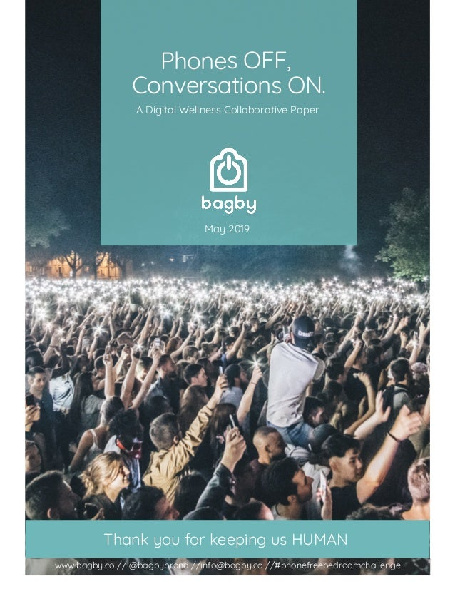 Phones OFF, Conversations ON. Thank you for keeping us HUMAN May 2019 www.bagby.co // @bagbybrand //info@bagby.co //#phone...