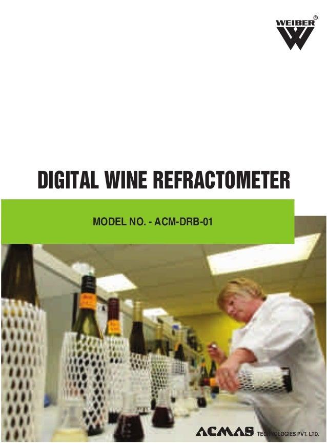 R  DIGITAL WINE REFRACTOMETER MODEL NO. - ACM-DRB-01