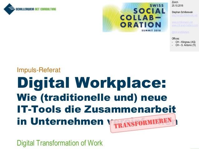 1 Impuls-Referat Digital Workplace: Wie (traditionelle und) neue IT-Tools die Zusammenarbeit in Unternehmen vereinfachen Z...
