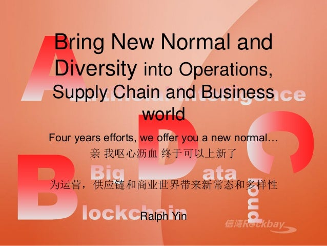 Bring New Normal and Diversity into Operations, Supply Chain and Business world Four years efforts, we offer you a new nor...