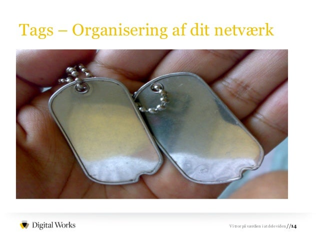//14Vi tror på værdien i at dele viden Tags – Organisering af dit netværk