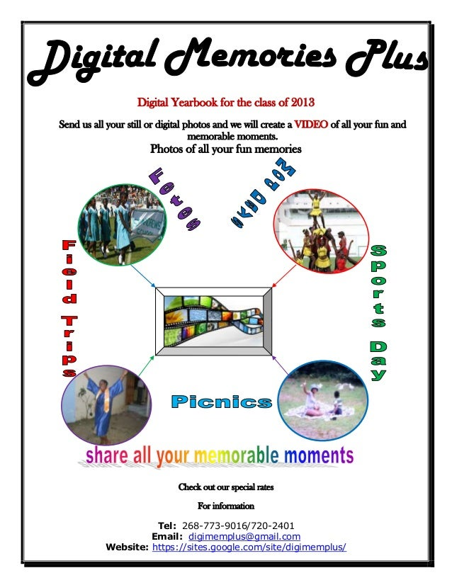 Digital Yearbook for the class of 2013Send us all your still or digital photos and we will create a VIDEO of all your fun ...