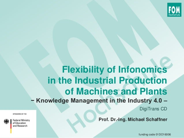 Flexibility of Infonomics in the Industrial Production of Machines and Plants − Knowledge Management in the Industry 4.0 –...
