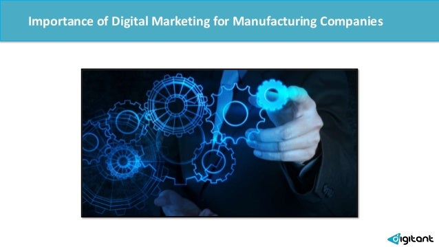 Importance of Digital Marketing for Manufacturing Companies