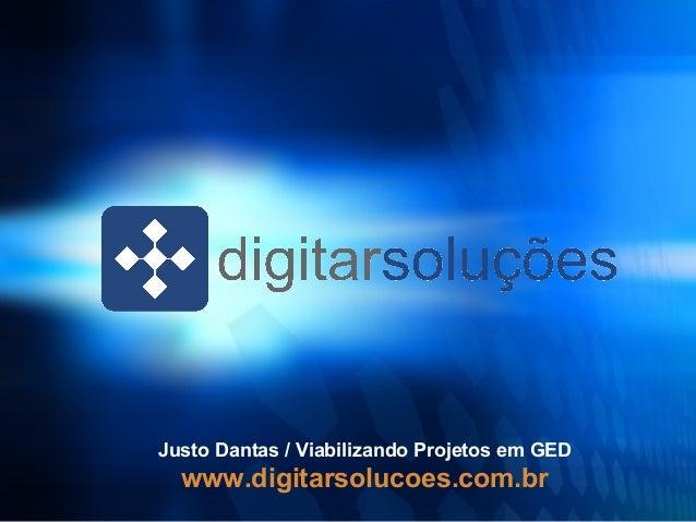 Justo Dantas / Viabilizando Projetos em GED  www.digitarsolucoes.com.br