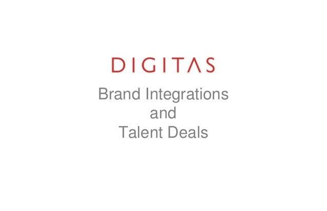 Brand Integrations       and  Talent Deals