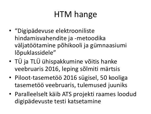 """HTM hange • """"Digipädevuse elektrooniliste hindamisvahendite ja -metoodika väljatöötamine põhikooli ja gümnaasiumi lõpuklas..."""