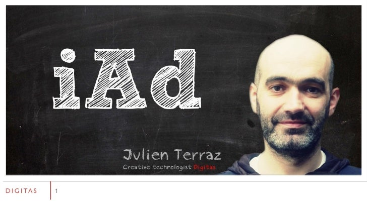 Julien Terraz Creative technologist  Digitas iAd