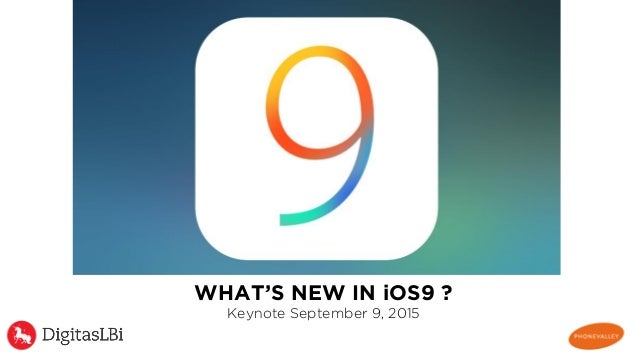 WHAT'S NEW IN iOS9 ? Keynote September 9, 2015