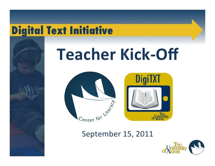 Digital Text Initiative              Teacher	  Kick-­‐Off	                           	                           	         ...