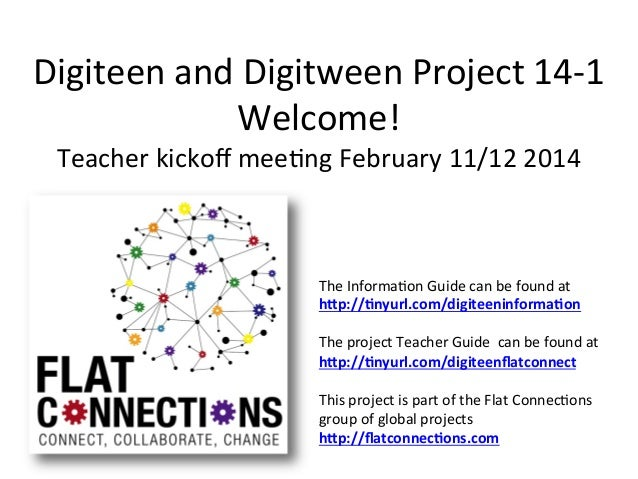 Digiteen  and  Digitween  Project  14-‐1   Welcome!   Teacher  kickoff  mee;ng  February  11/12  201...