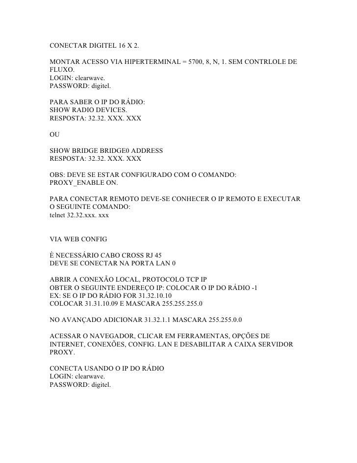 CONECTAR DIGITEL 16 X 2.  MONTAR ACESSO VIA HIPERTERMINAL = 5700, 8, N, 1. SEM CONTRLOLE DE FLUXO. LOGIN: clearwave. PASSW...