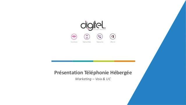 Marketing – Voix & UC Présentation Téléphonie Hébergée