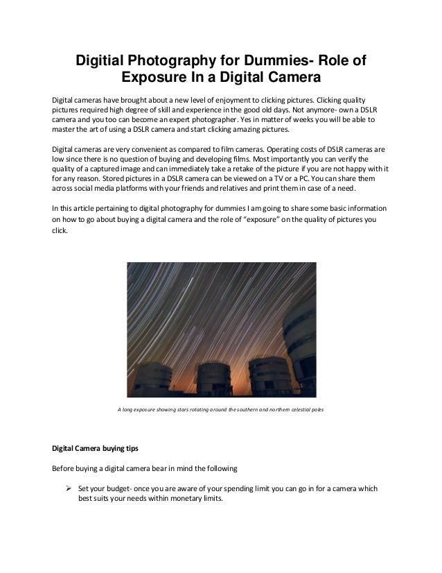 Digitial Photography for Dummies- Role of Exposure In a Digital Camera Digital cameras have brought about a new level of e...