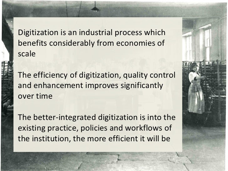 Digitization is an industrial process which     benefits considerably from economies of     scale     The efficiency of di...