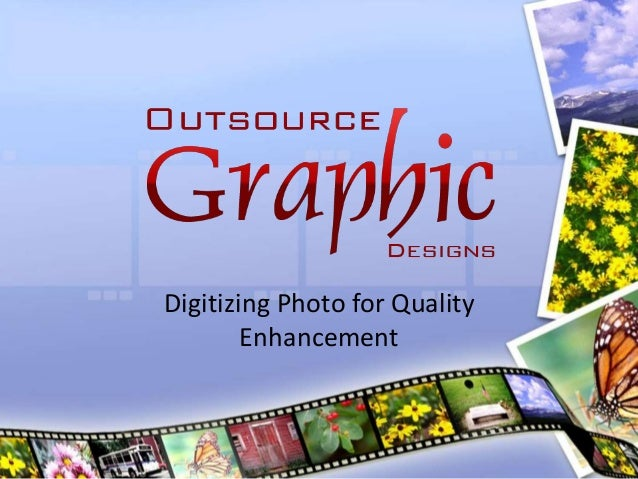 Digitizing Photo for Quality Enhancement