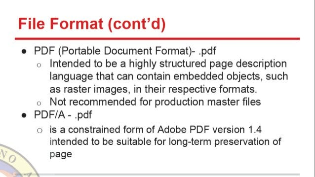 File Format (cont'd)  o PDF (Portable Document Format)- . pdf o Intended to be a highly structured page description Iangua...