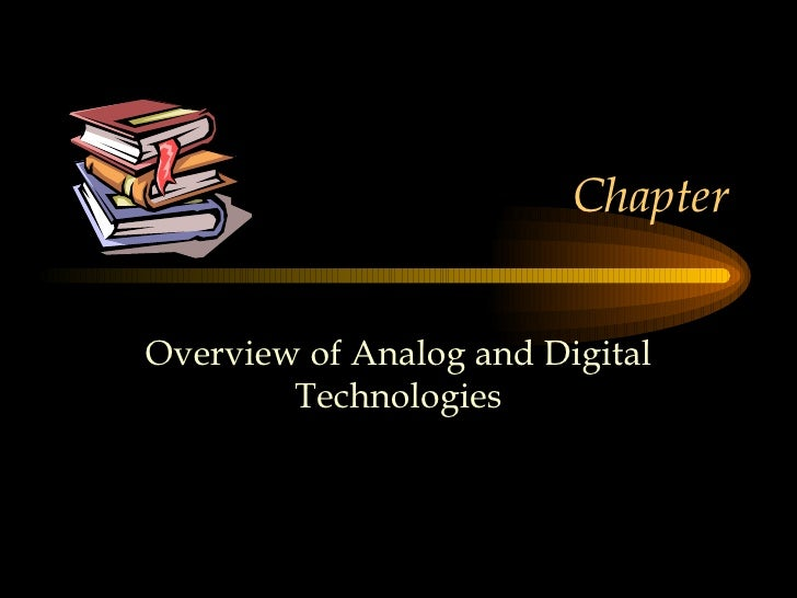 Chapter Overview of Analog and Digital Technologies