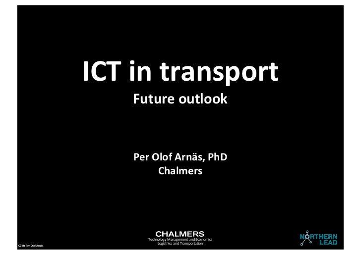 ICT in transport                                       Future outlook                                       Per Ol...