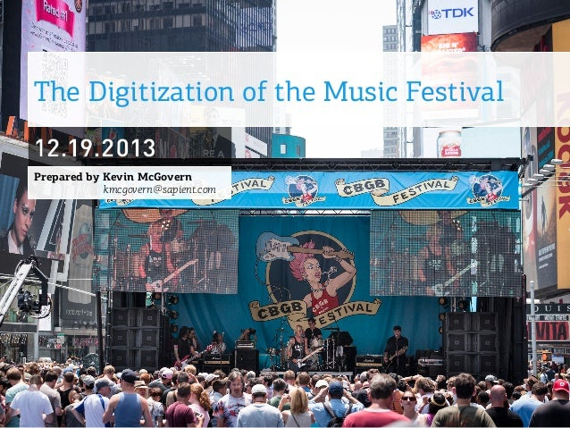 The Digitization of the Music Festival Prepared by Kevin McGovern kmcgovern@sapient.com
