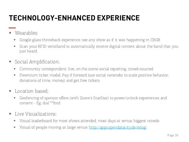 TECHNOLOGY-ENHANCED EXPERIENCE § Wearables: § Google glass throwback experience: see any show as if it was happening i...