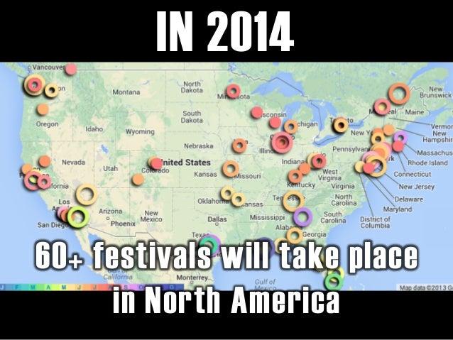 IN 2014 60+ festivals will take place in North America