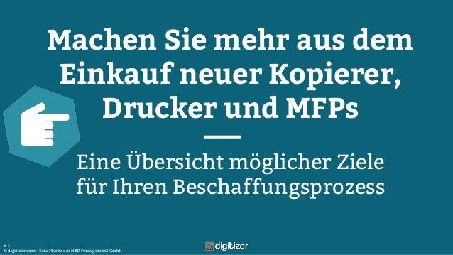 © digitizer.com – Eine Marke der NBD Management GmbH # 1 Machen Sie mehr aus dem Einkauf neuer Kopierer, Drucker und MFPs ...
