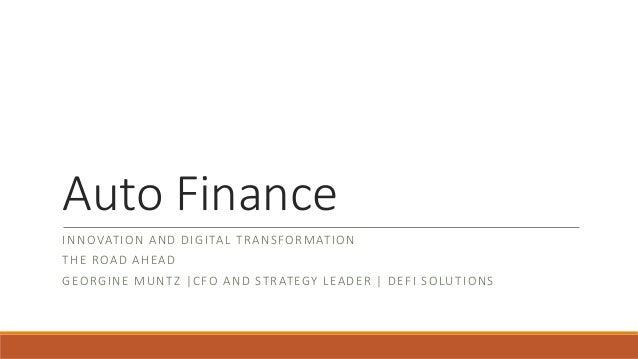 Innovative Auto Finance >> Digitizing Auto Finance Georgine Muntz