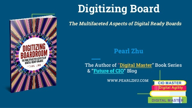 "Digitizing Board The Multifaceted Aspects of Digital Ready Boards Pearl Zhu The Author of ""Digital Master"" Book Series & ""..."
