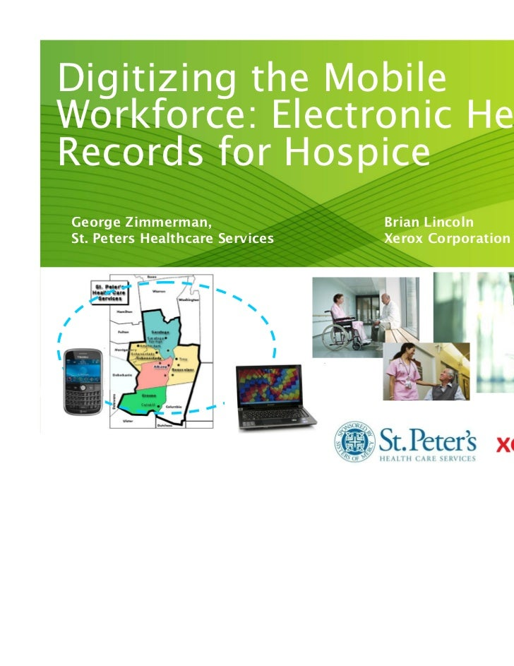 Digitizing the Mobile   Workforce: Electronic Health   Records for Hospice     George Zimmerman,                Brian Linc...