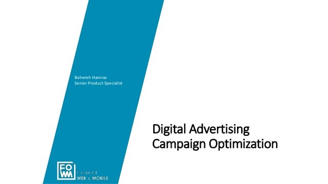 Digital Advertising Campaign Optimization Bahereh Hamraz Senior Product Specialist