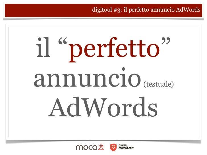 """digitool #3: il perfetto annuncio AdWordsil """"perfetto""""annuncio                (testuale)  AdWords"""