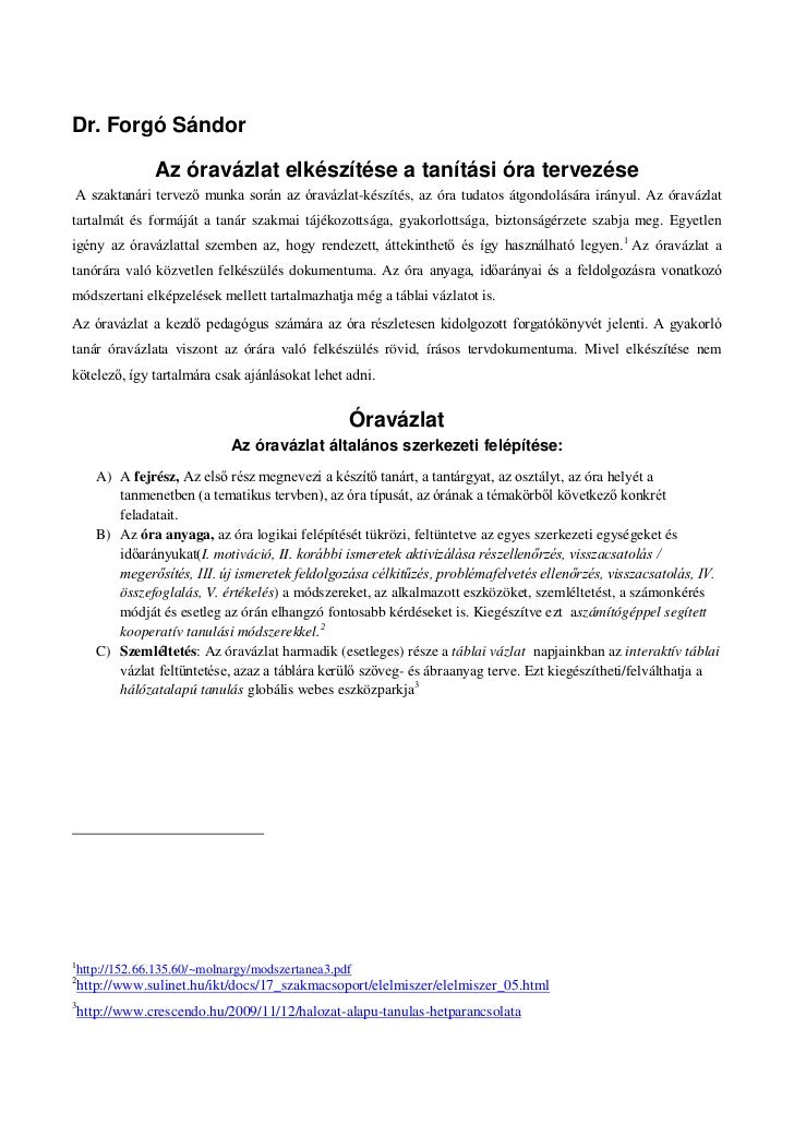 Dr. Forgó Sándor                 Az óravázlat elkészítése a tanítási óra tervezéseA szaktanári tervező munka során az órav...