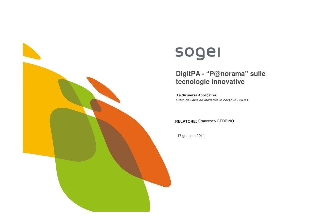 """DigitPA - """"P@norama"""" sulletecnologie innovativeLa Sicurezza ApplicativaStato dell'arte ed iniziative in corso in SOGEIRELA..."""