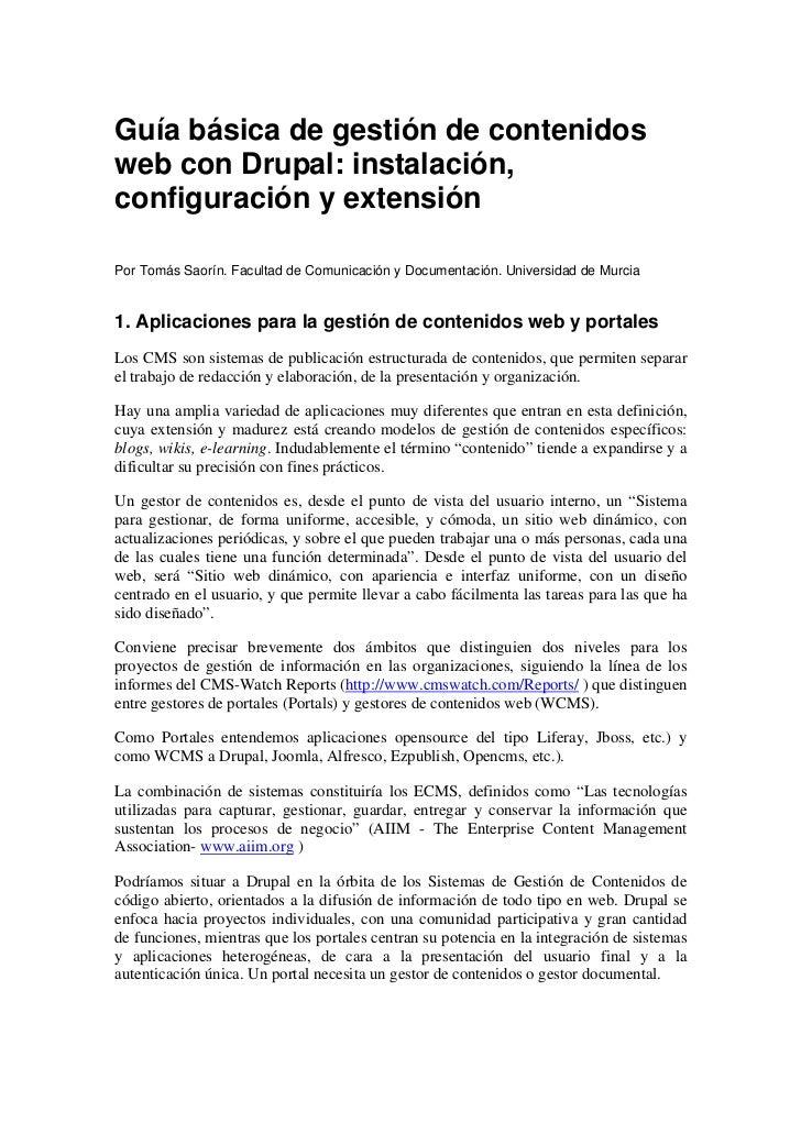 Guía básica de gestión de contenidosweb con Drupal: instalación,configuración y extensiónPor Tomás Saorín. Facultad de Com...