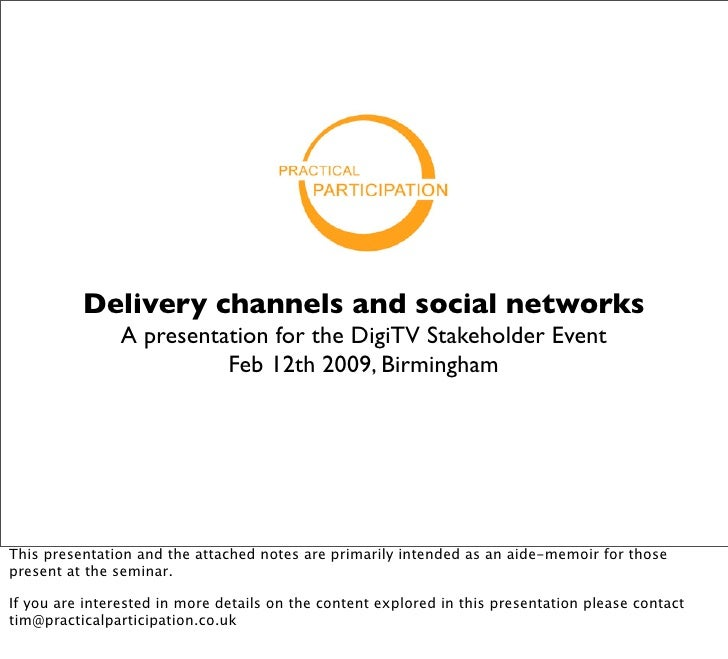 Delivery channels and social networks                 A presentation for the DigiTV Stakeholder Event                     ...