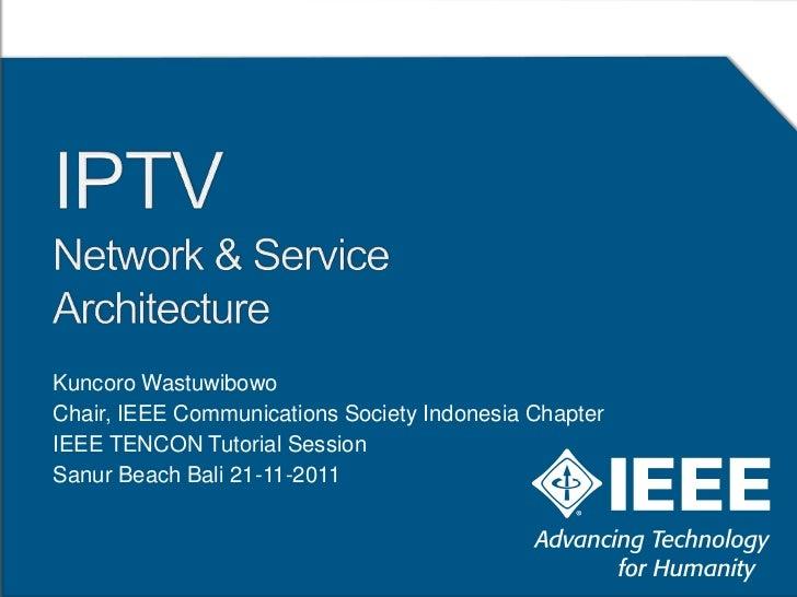 Kuncoro WastuwibowoChair, IEEE Communications Society Indonesia ChapterIEEE TENCON Tutorial SessionSanur Beach Bali 21-11-...