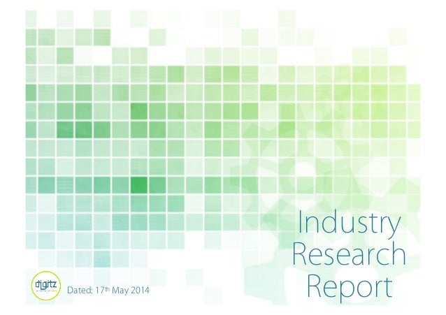 Industry  Research  Dated: 17th May 2014 Report