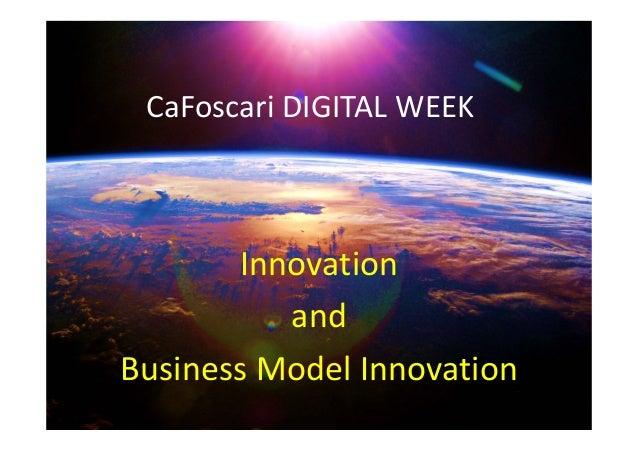 CaFoscari DIGITALWEEK       Innovation          andBusinessModelInnovation