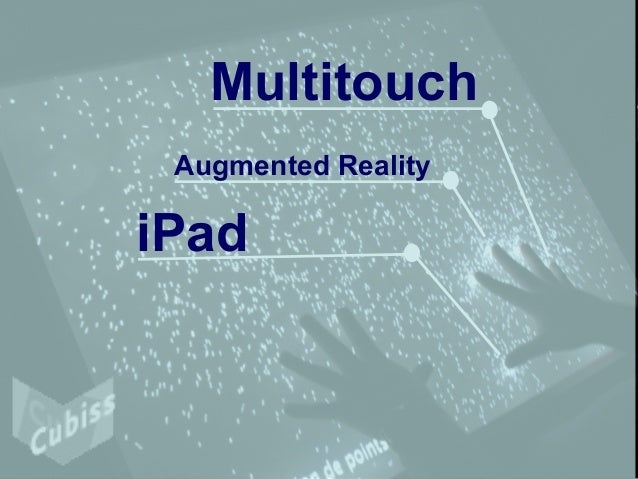 iPad Multitouch Augmented Reality