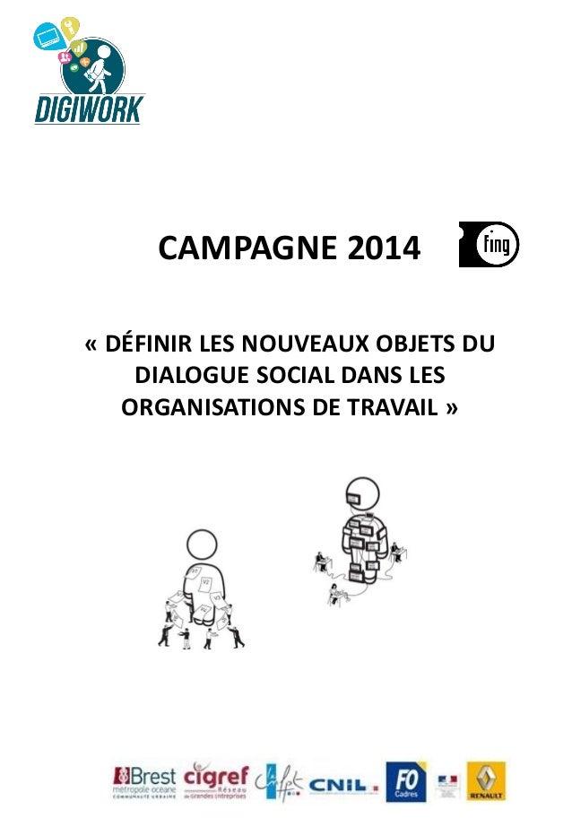CAMPAGNE 2014 « DÉFINIR LES NOUVEAUX OBJETS DU DIALOGUE SOCIAL DANS LES ORGANISATIONS DE TRAVAIL »
