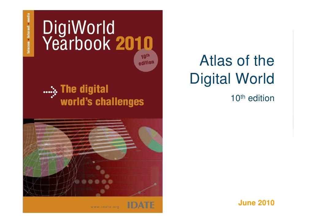 Atlas of the                             Digital World                                   10th edition     w w w . i d a t ...