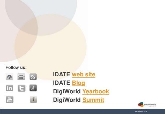 Copyright © IDATE 2014 IDATE web site IDATE Blog DigiWorld Yearbook DigiWorld Summit Follow us: